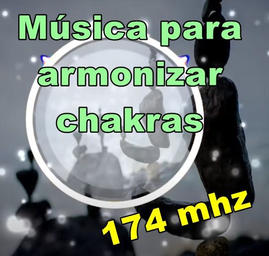 Música para Armonizar Chakras.